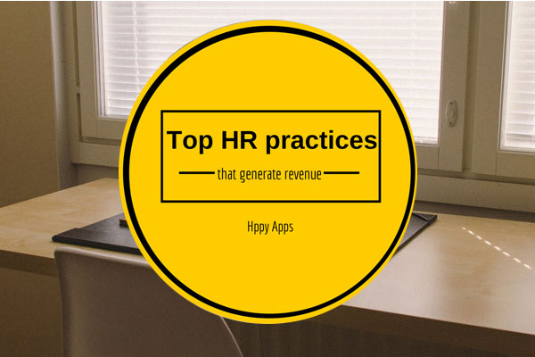 Here are the top HR practices that generate revenue