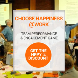 Choose happiness @ work - Team performance and employee engagement game