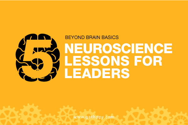 Beyond Brain Basics: 5 Neuroscience Lessons for Leaders