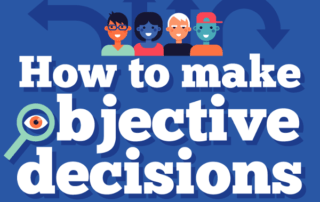 [Infographic] How to Make Objective Decisions